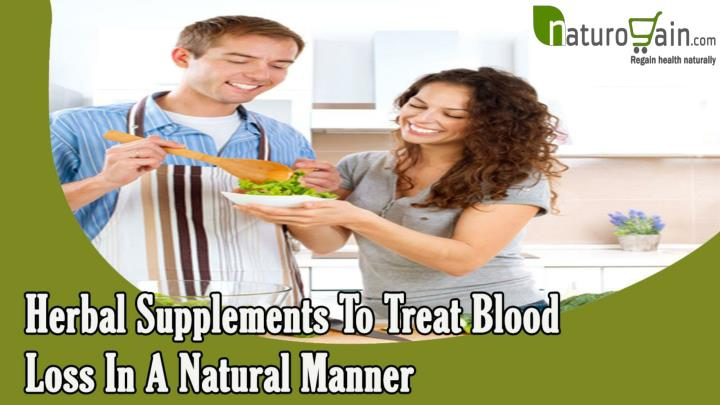 Herbal supplements to treat blood loss in a natural manner
