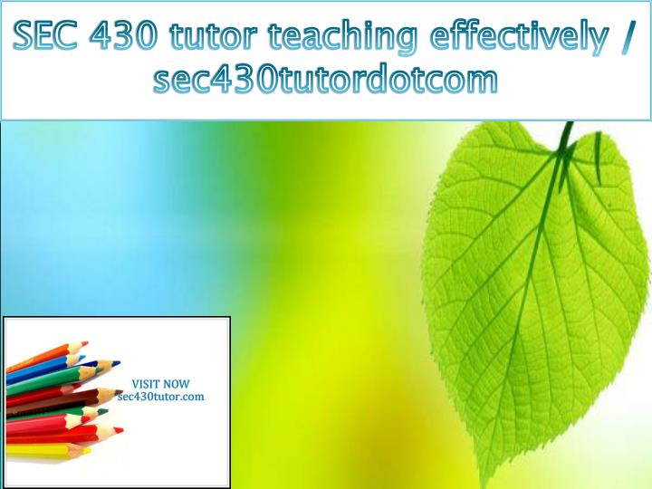 SEC 430 tutor teaching effectively / sec430tutordotcom