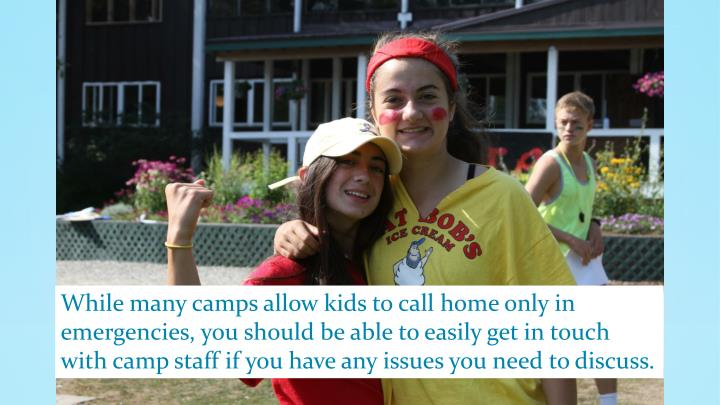 While many camps allow kids to call home only in