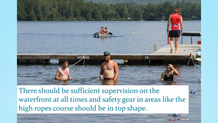 There should be sufficient supervision on the