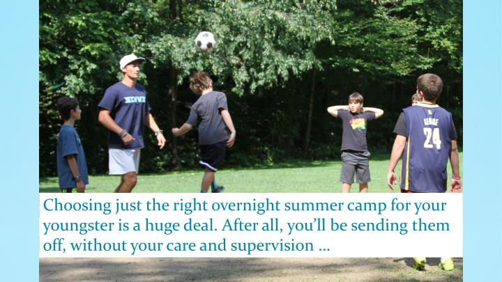 Choosing just the right overnight summer camp for your