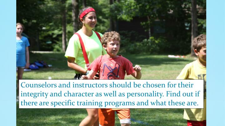 Counselors and instructors should be chosen for their
