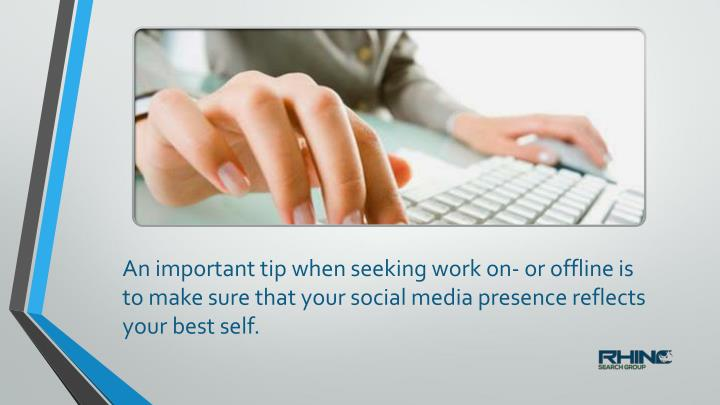 An important tip when seeking work on- or offline is