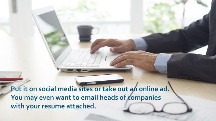 Put it on social media sites or take out an online ad.