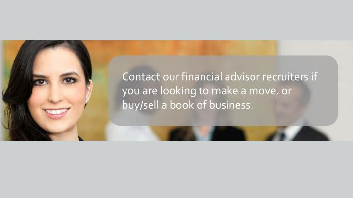 Contact our financial advisor recruiters if