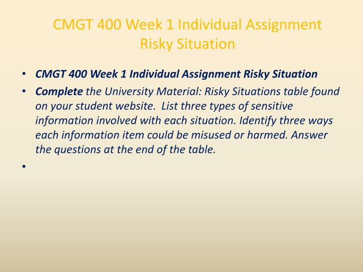 CMGT 400 Week 1 Individual Assignment Risky Situation