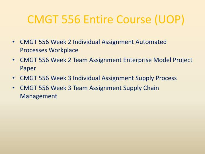 Cmgt 556 entire course uop