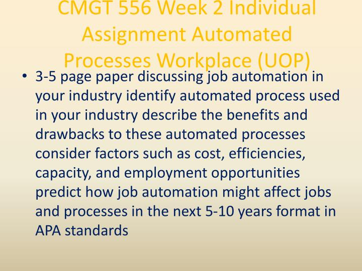 CMGT 556 Week 2 Individual Assignment Automated Processes Workplace (UOP)