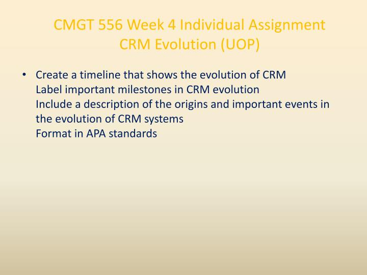 CMGT 556 Week 4 Individual Assignment CRM Evolution (UOP)