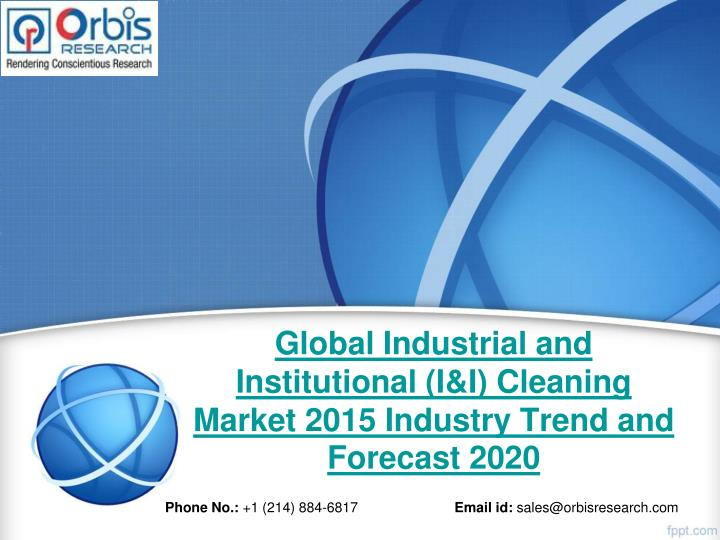 Global industrial and institutional i i cleaning market 2015 industry trend and forecast 2020