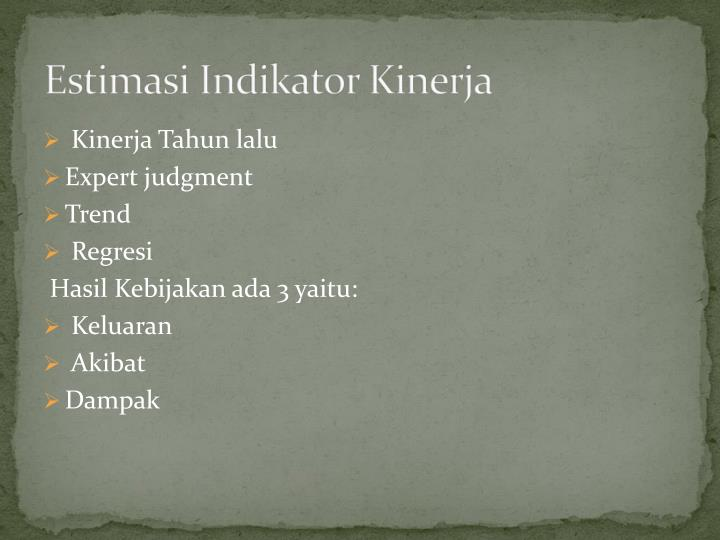 Estimasi Indikator Kinerja