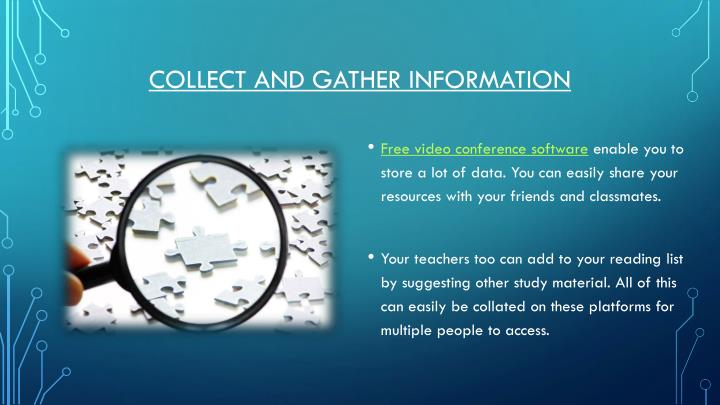Collect and gather information