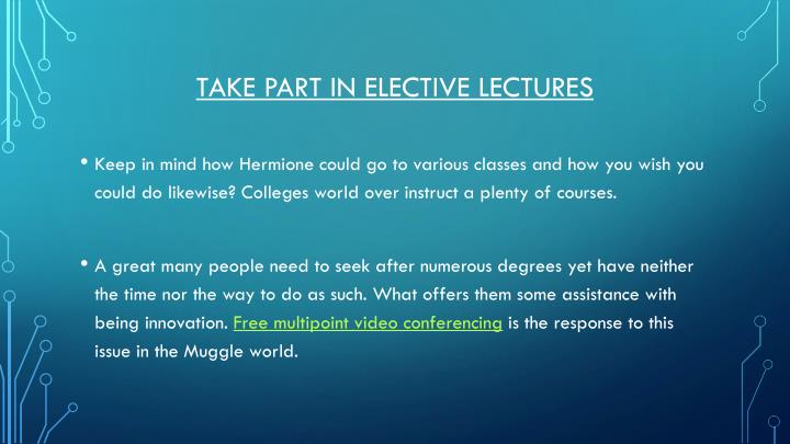 Take part in elective lectures