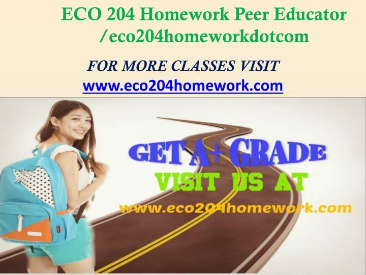 ECO 204 Homework Peer Educator /eco204homeworkdotcom