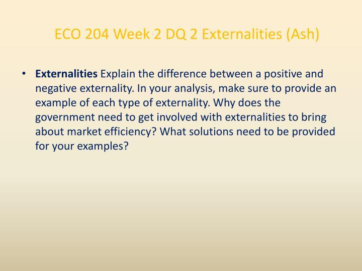 ECO 204 Week 2 DQ 2 Externalities (Ash)