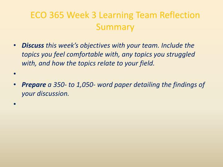 ECO 365 Week 3 Learning Team Reflection Summary