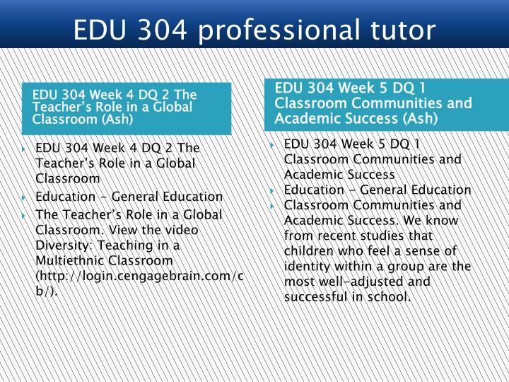EDU 304 Week 4 DQ 2 The Teacher's Role in a Global Classroom (Ash)