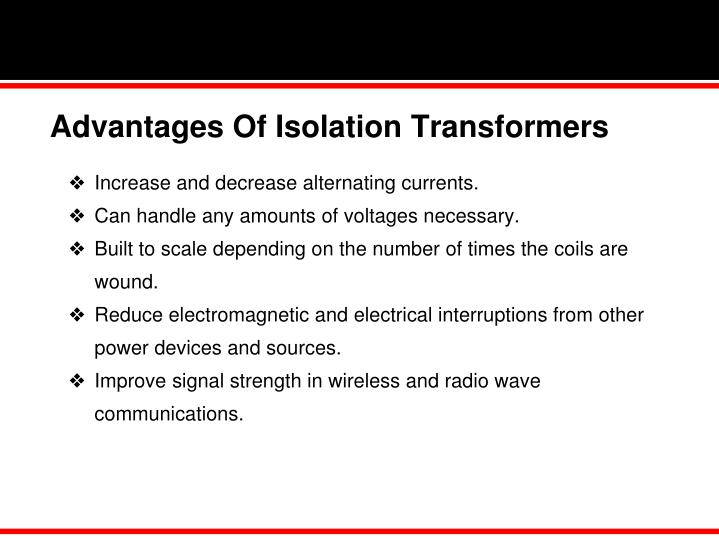 Advantages Of Isolation Transformers