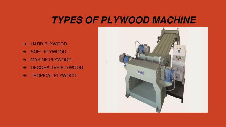TYPES OF PLYWOOD MACHINE