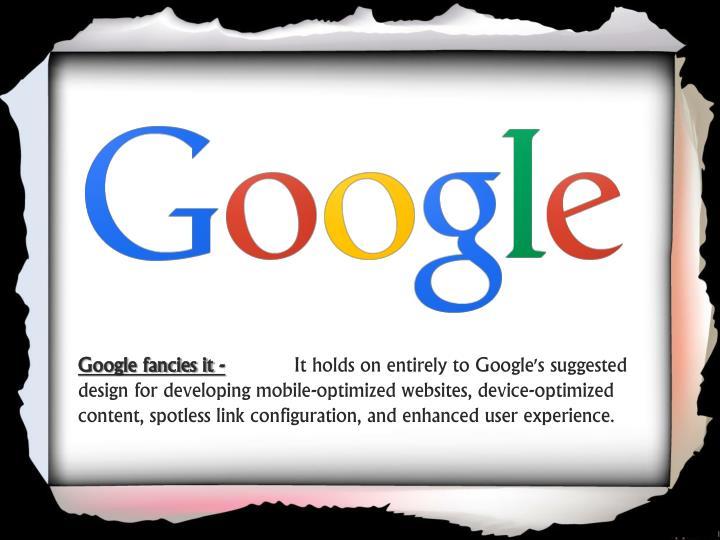 Google fancies it -