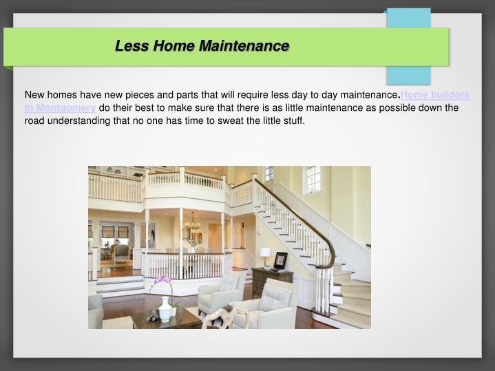 Less Home Maintenance