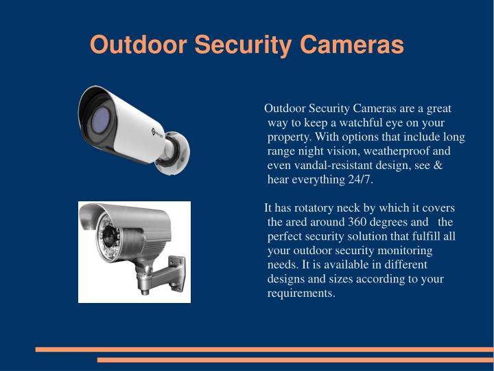 Outdoor security cameras