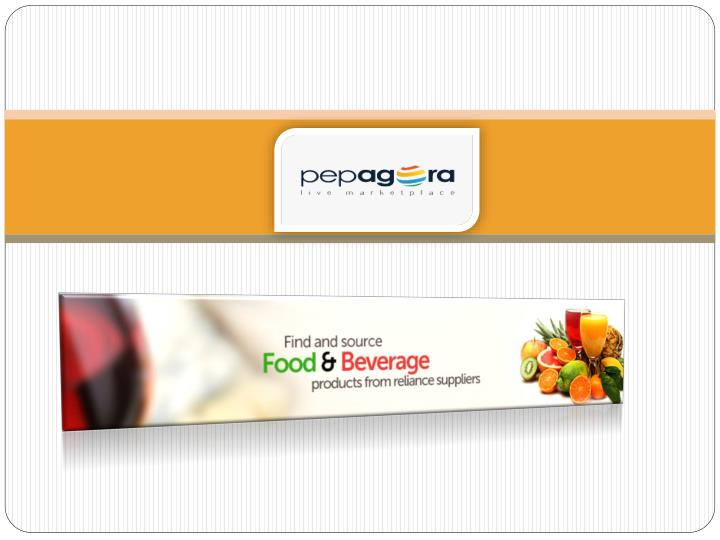 Buy online b2b food beverage products in india on pepagora com exclusively
