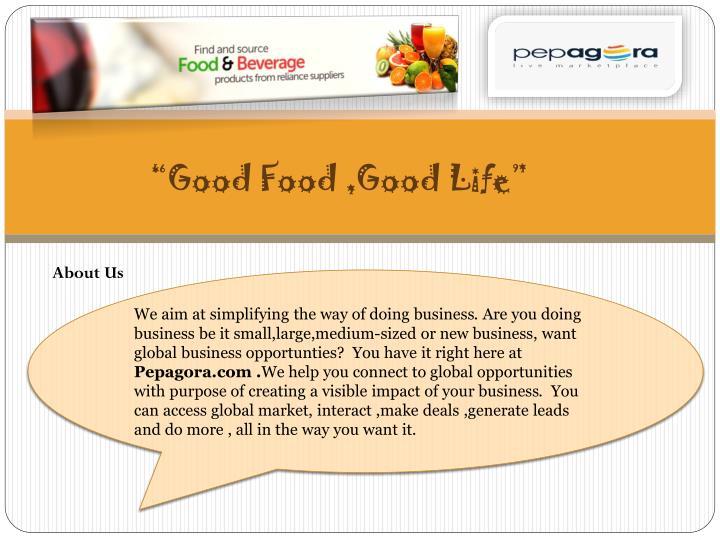 """Good Food ,Good Life"""