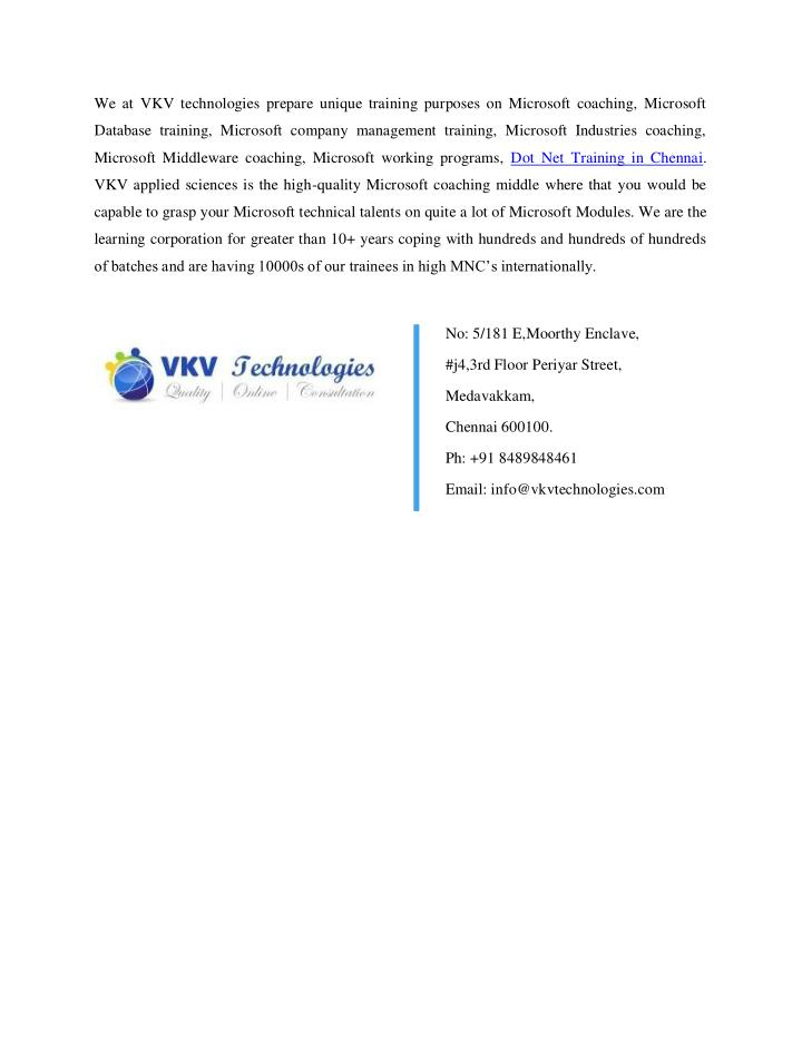 We at VKV technologies prepare unique training purposes on Microsoft coaching, Microsoft