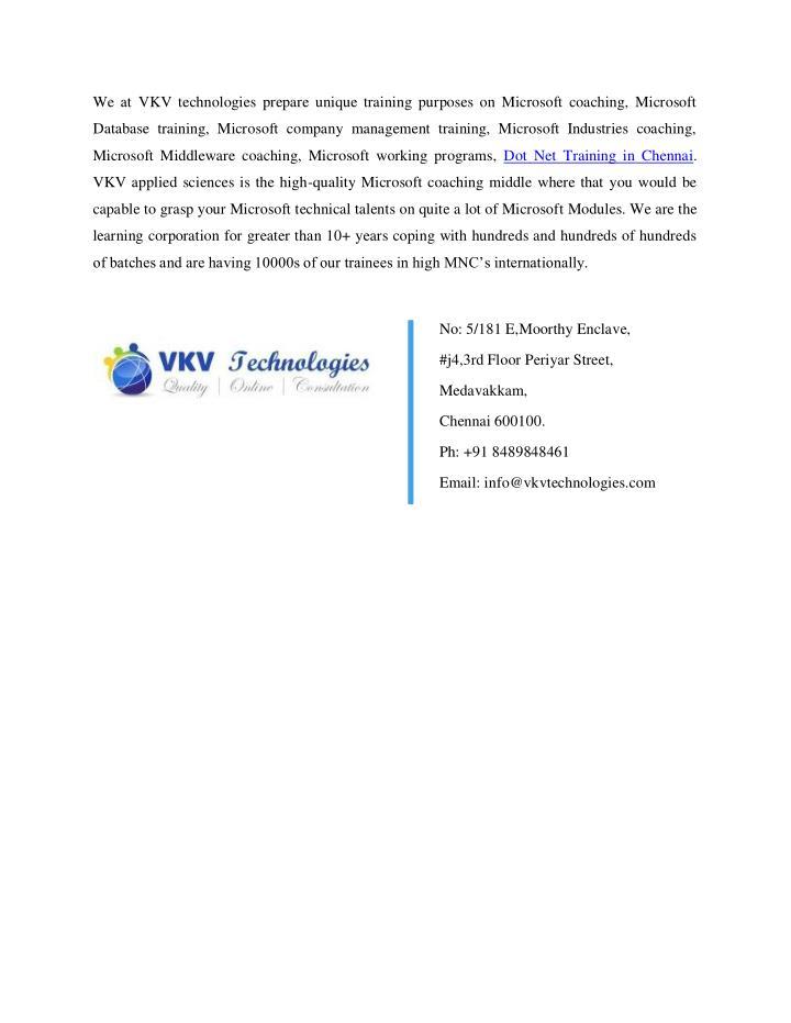 We at VKV technologies prepare unique training purposes on Microsoft coaching, Microsoft