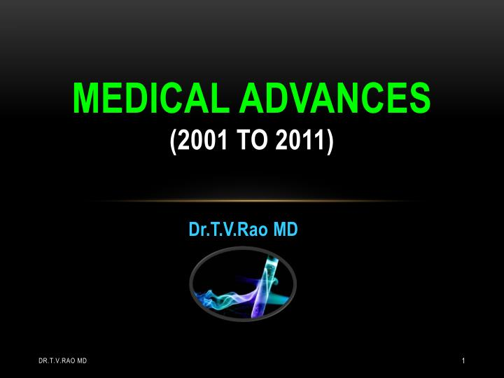 MEDICAL ADVANCES