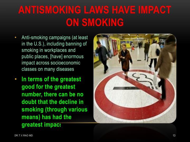 ANTISMOKING LAWS HAVE IMPACT