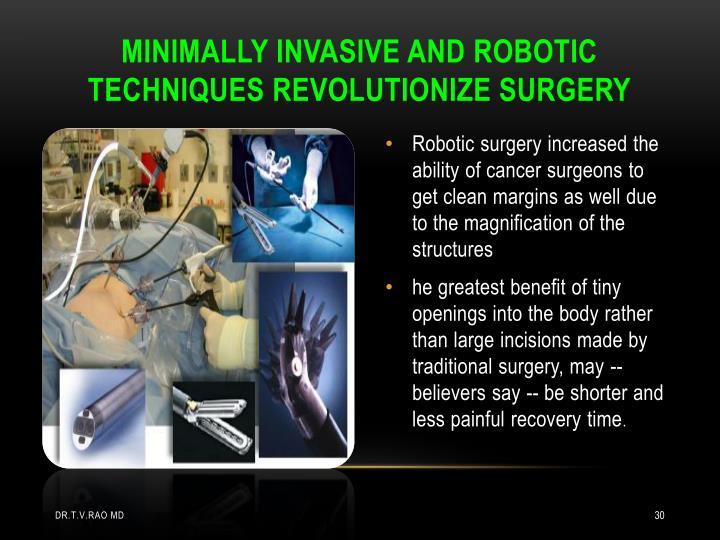 MINIMALLY INVASIVE AND ROBOTIC