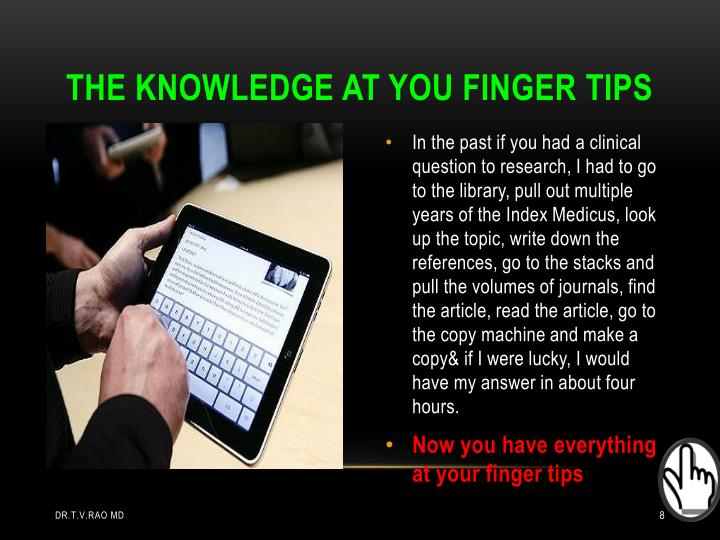 THE KNOWLEDGE AT YOU FINGER TIPS