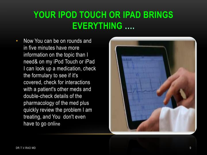YOUR IPOD TOUCH OR IPAD BRINGS