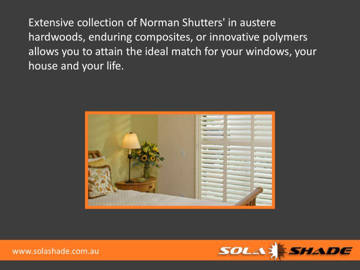 Extensive collection of Norman Shutters' in austere