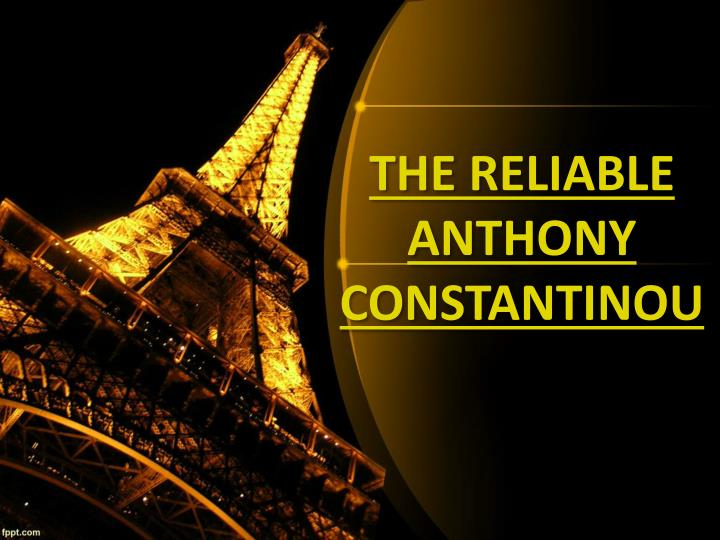 THE RELIABLE ANTHONY CONSTANTINOU
