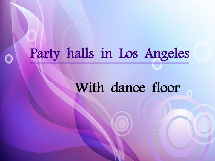 Party  halls  in  Los  Angeles