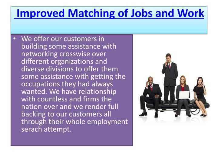 Improved matching of jobs and work