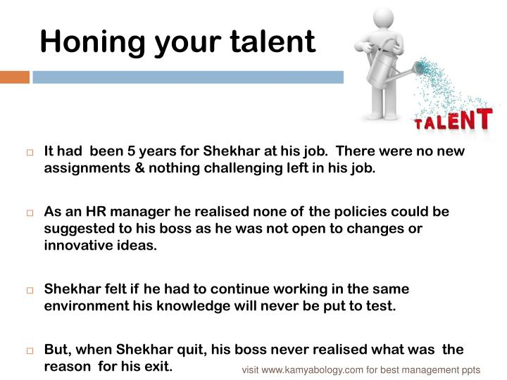 Honing your talent