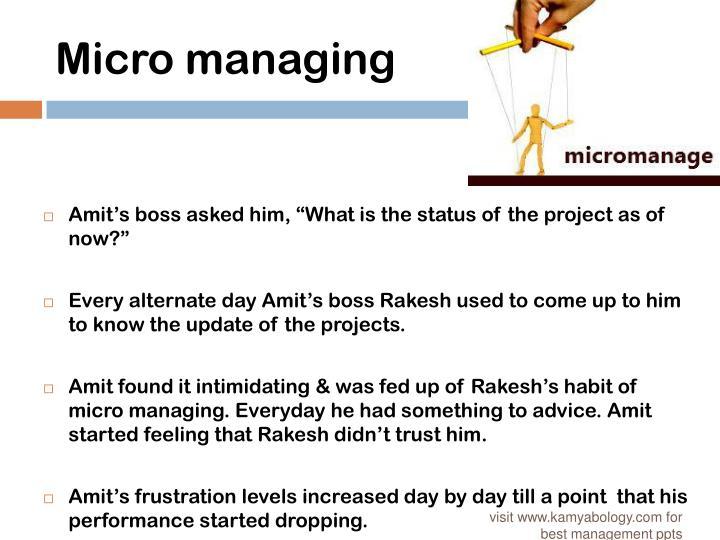 Micro managing