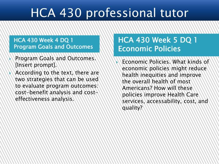 HCA 430 Week 4 DQ 1 Program Goals and Outcomes