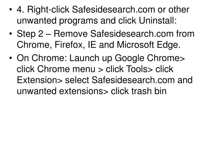 4. Right-click Safesidesearch.com or other unwanted programs and click Uninstall: