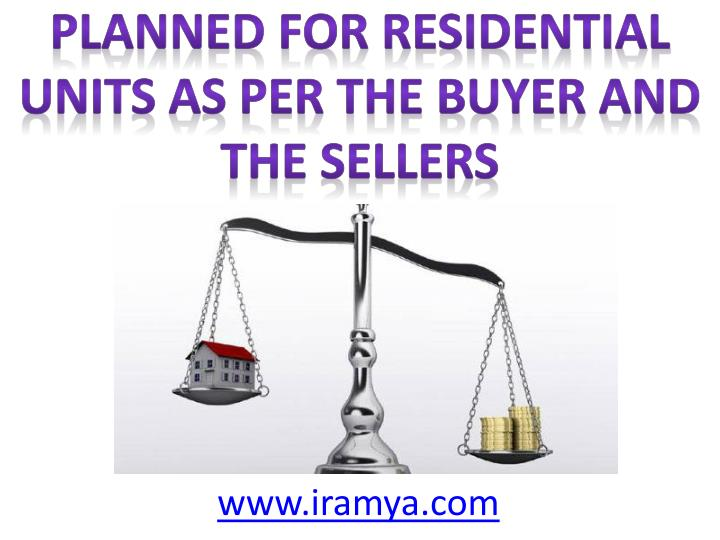 Planned For Residential Units As per the Buyer and the sellers