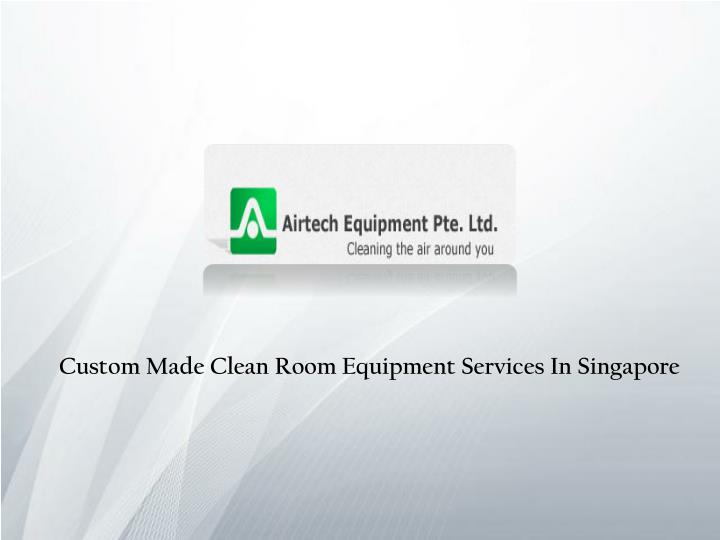 Custom Made Clean Room Equipment Services In Singapore