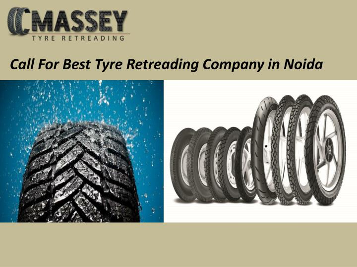 Call for best tyre retreading company in noida