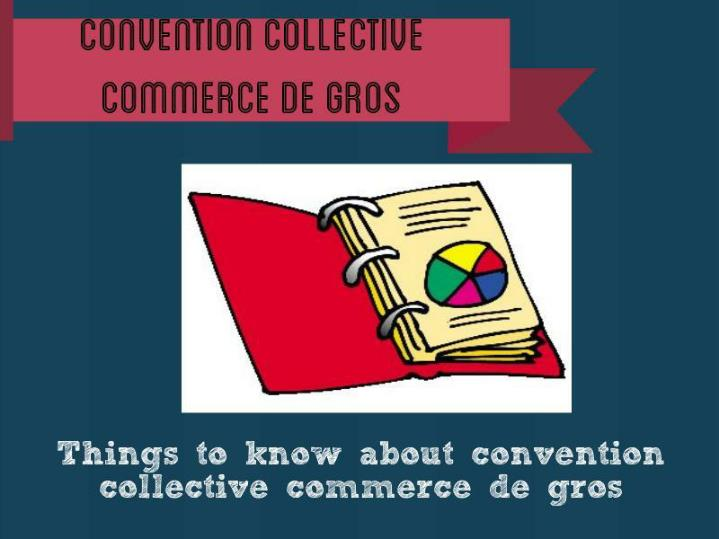 Convention collective commerce de d tail et de gros pr dominance alimentaire