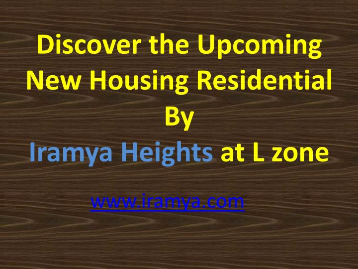 Discover the Upcoming New Housing Residential By