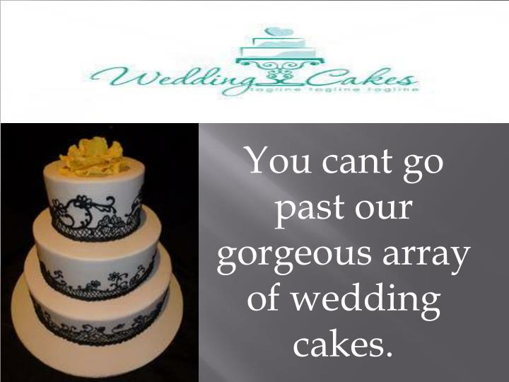 You cant go past our gorgeous array of wedding