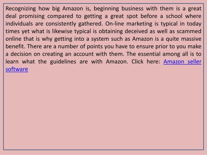 Recognizing how big Amazon is, beginning business with them is a great deal promising compared to ge...